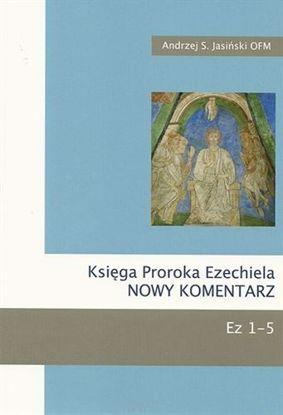 Obrazek Księga Proroka Ezechiela Nowy Komentarz Ez 1-5