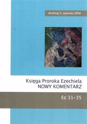 Obrazek Księga Proroka Ezechiela Nowy Komentarz Ez 31-35