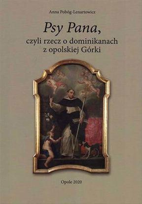Obrazek Psy Pana, czyli rzecz o dominikanach z opolskiej Górki